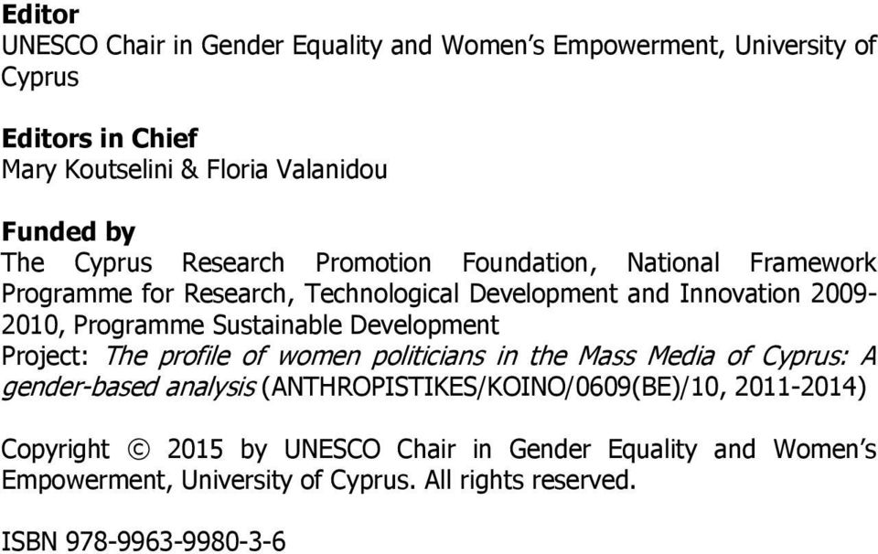 Sustainable Development Project: The profile of women politicians in the Mass Media of Cyprus: A gender-based analysis