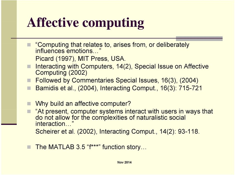 al., (2004), Interacting Comput., 16(3): 715-721721 Why build an affective computer?