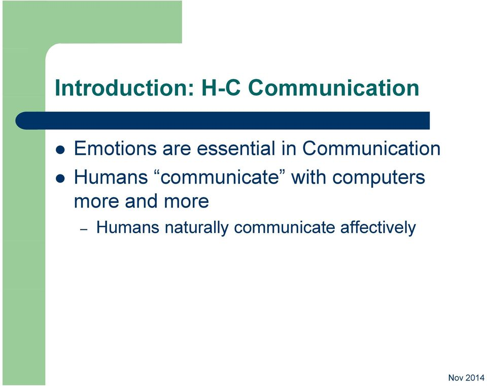 Humans communicate with computers more