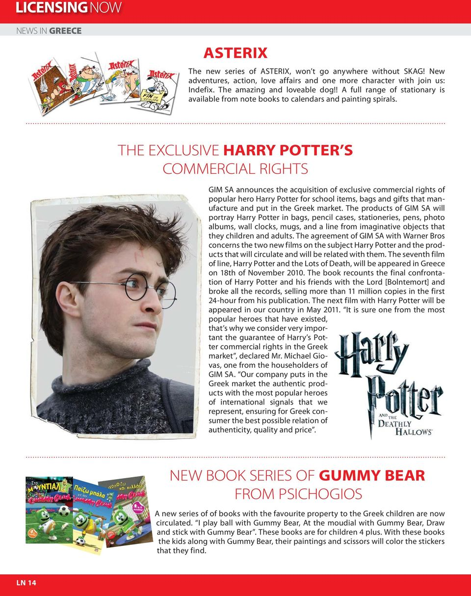 THE EXCLUSIVE HARRY POTTER S COMMERCIAL RIGHTS GIM SA announces the acquisition of exclusive commercial rights of popular hero Harry Potter for school items, bags and gifts that manufacture and put