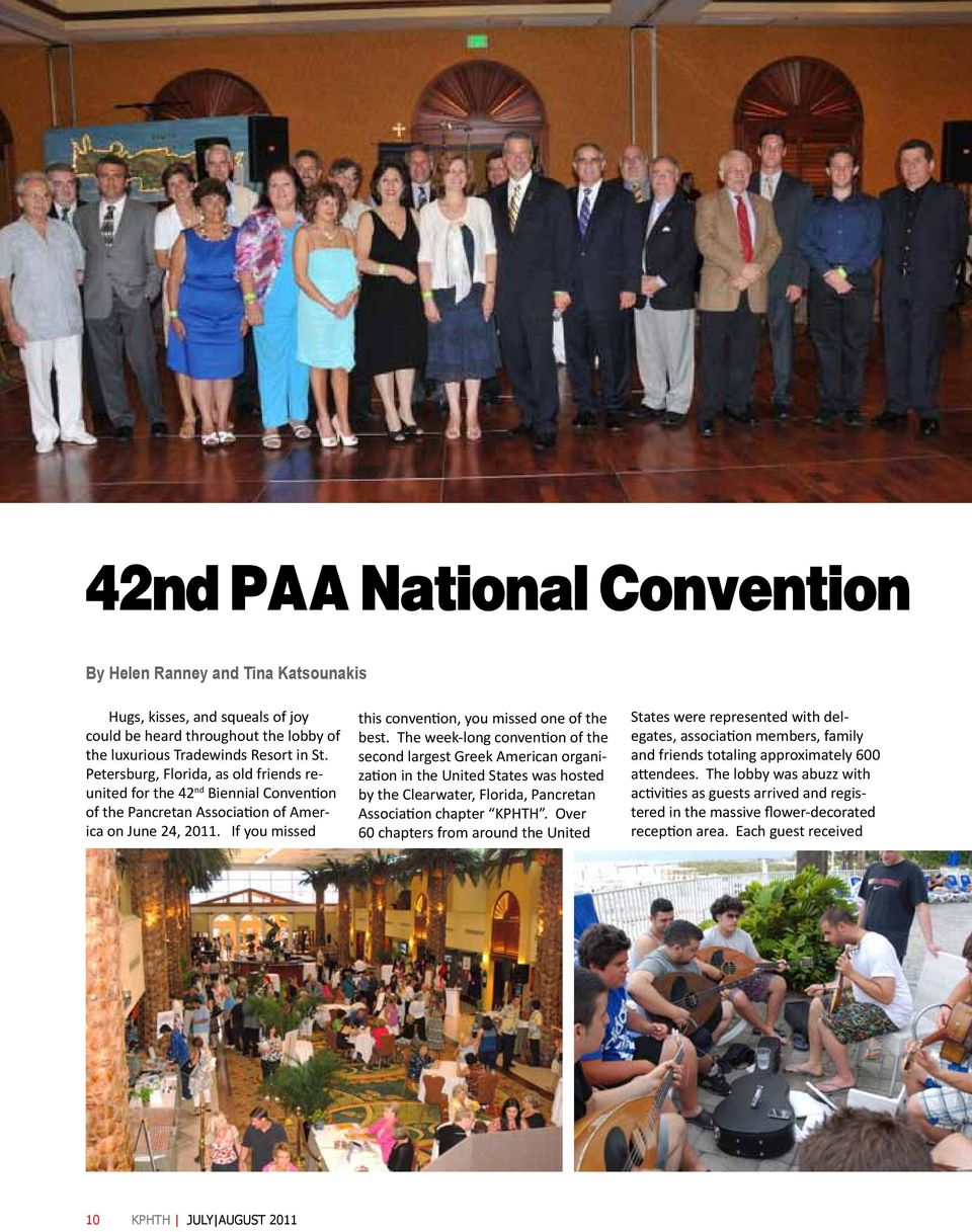The week-long convention of the second largest Greek American organization in the United States was hosted by the Clearwater, Florida, Pancretan Association chapter KPHTH.