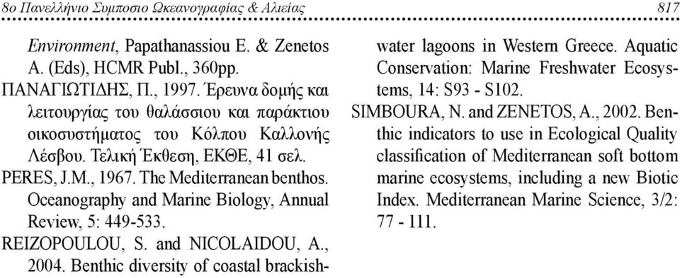 Oceanography and Marine Biology, Annual Review, 5: 449-533. REIZOPOULOU, S. and NICOLAIDOU, A., 24. Benthic diversity of coastal brackishwater lagoons in Western Greece.