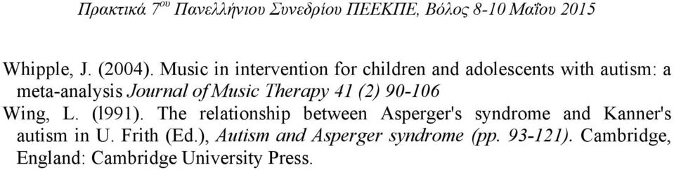 Journal of Music Therapy 41 (2) 90-106 Wing, L. (l991).