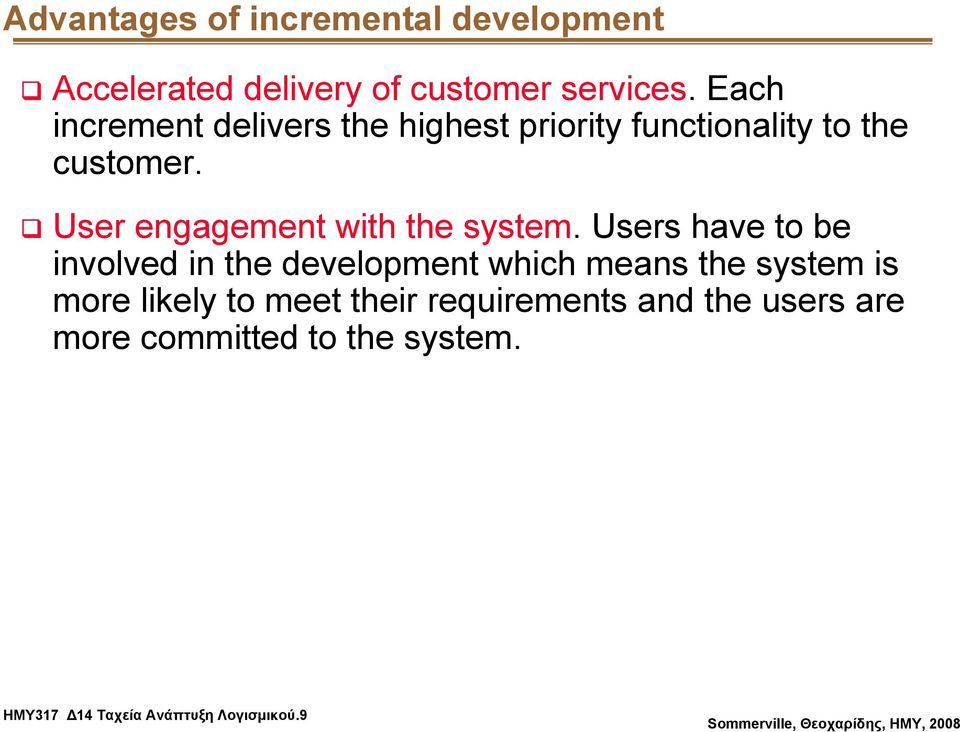 User engagement with the system.