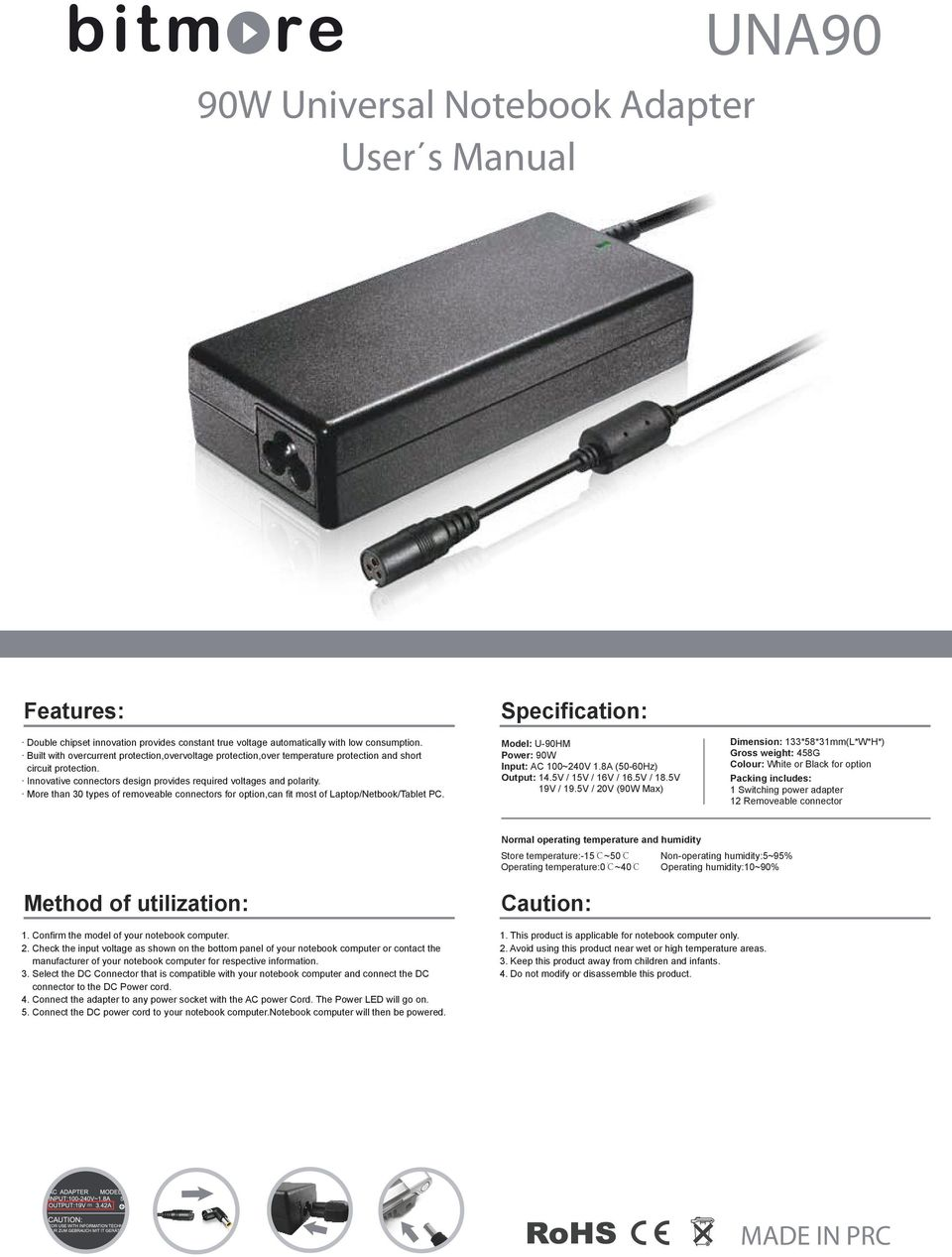 More than 30 types of removeable connectors for option,can fit most of Laptop/Netbook/Tablet PC. Model: U-90HM Power: 90W Input: AC 100~240V 1.8A (50-60Hz) Output: 14.5V / 15V / 16V / 16.5V / 18.