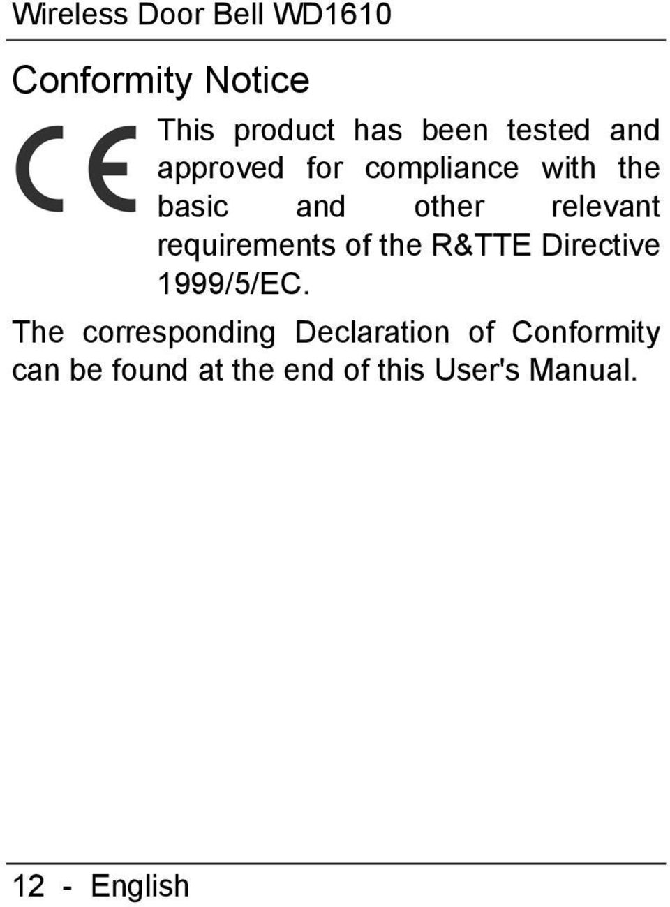 requirements of the R&TTE Directive 1999/5/EC.