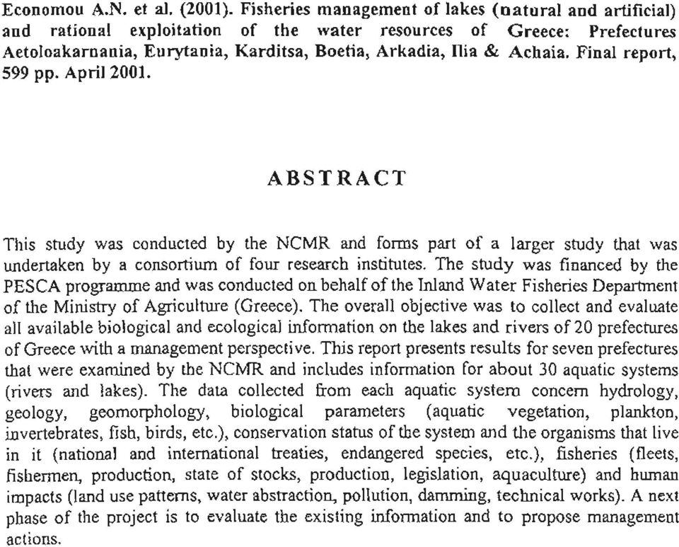 Final report, 599 ρρ. April 2001. ABSTRACT Τhis study was conducted by the NCM R and foπns part of a!arger study that was undertaken by a consortium of four research institutes.