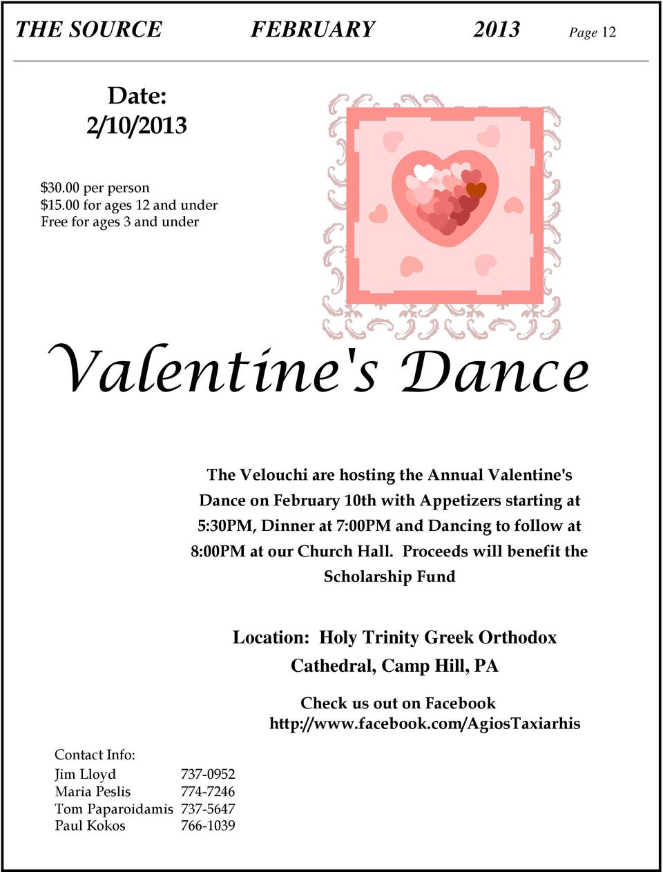 Appetizers starting at 5:30PM, Dinner at 7:00PM and Dancing to follow at 8:00PM at our Church Hall.