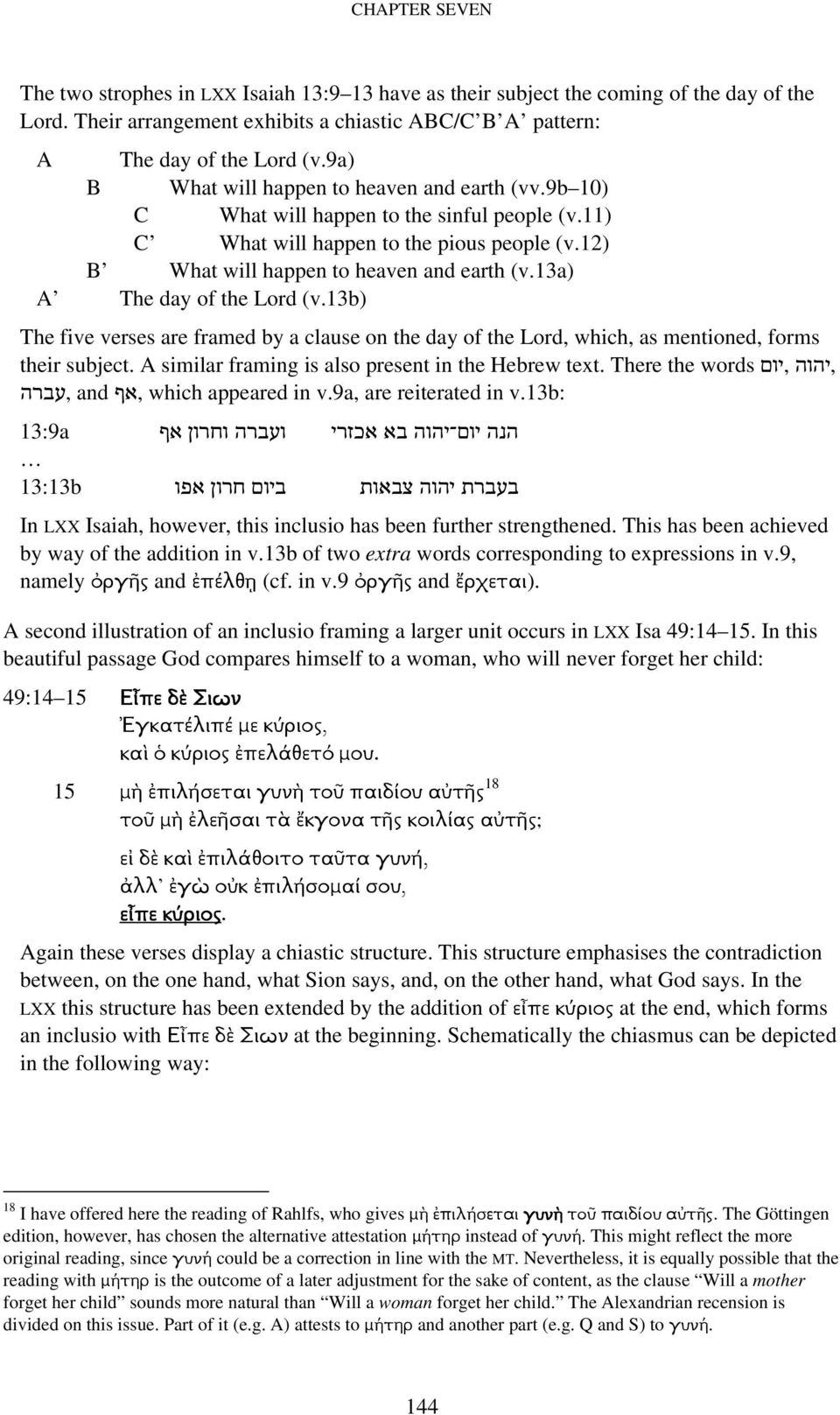 13a) A The day of the Lord (v.13b) The five verses are framed by a clause on the day of the Lord, which, as mentioned, forms,יהוה,יום their subject.