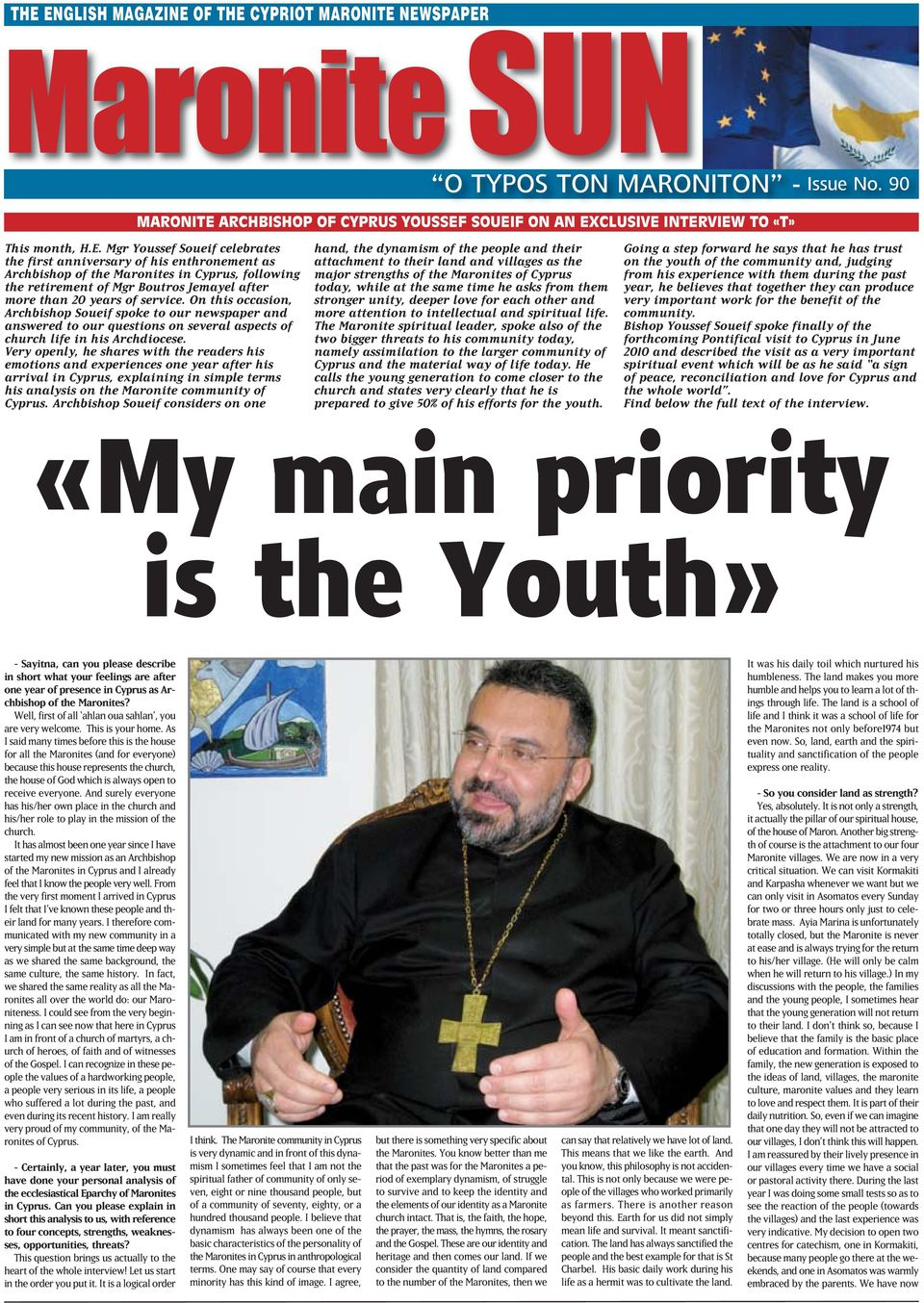 Very openly, he shares with the readers his emotions and experiences one year after his arrival in Cyprs, explaining in simple terms his analysis on the Maronite commnity of Cyprs.