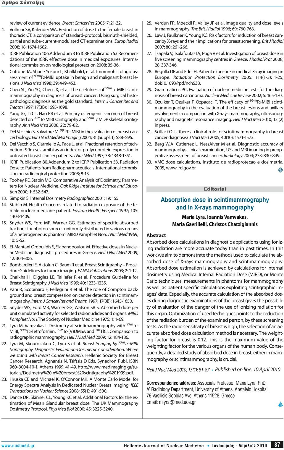 ICRP Publication 106.Addendum 3 to ICRP Publication 53.Recomendations of the ICRP, effective dose in medical exposures. International commission on radiological protection 2008; 35-36. 6.