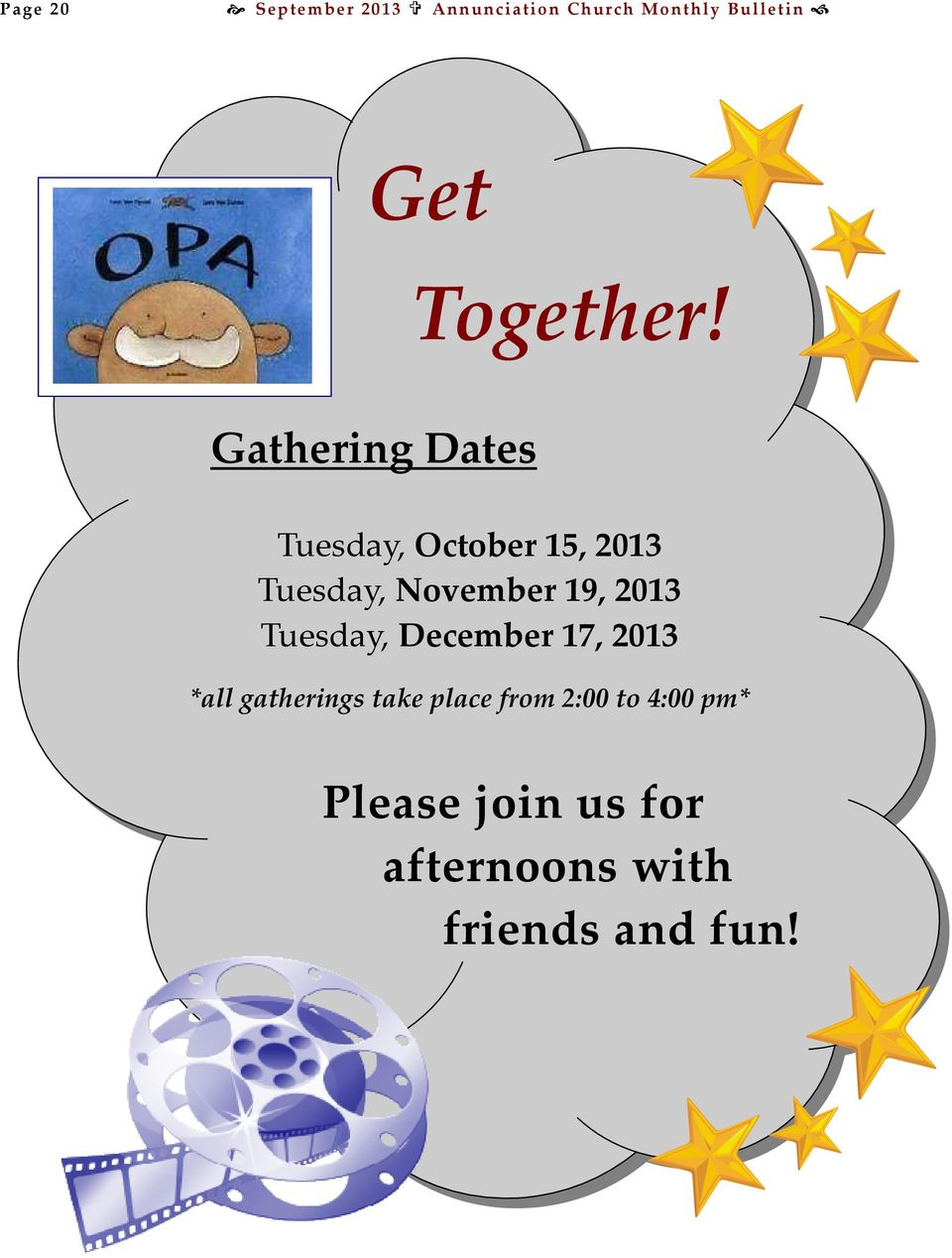 Gathering Dates Tuesday, October 15, 2013 Tuesday, November 19,