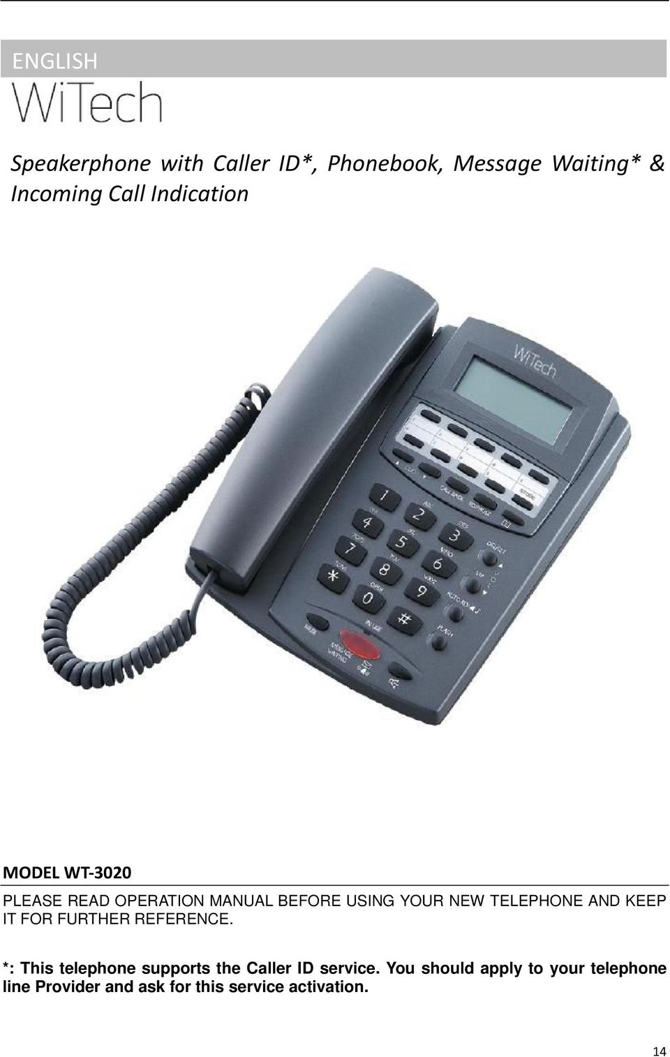 AND KEEP IT FOR FURTHER REFERENCE. *: This telephone supports the Caller ID service.