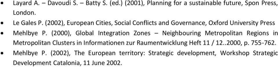 (2000), Global Integration Zones Neighbouring Metropolitan Regions in Metropolitan Clusters in Informationen zur
