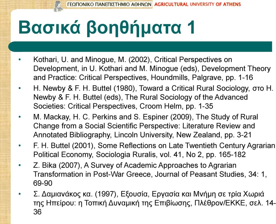 1-35 M. Mackay, H. C. Perkins and S. Espiner (2009), The Study of Rural Change from a Social Scientific Perspective: Literature Review and Annotated Bibliography, Lincoln University, New Zealand, pp.