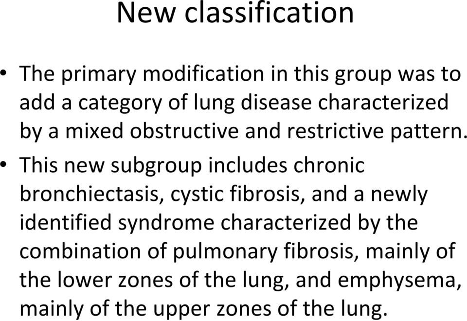 This new subgroup includes chronic bronchiectasis, cystic fibrosis, and a newly identified syndrome