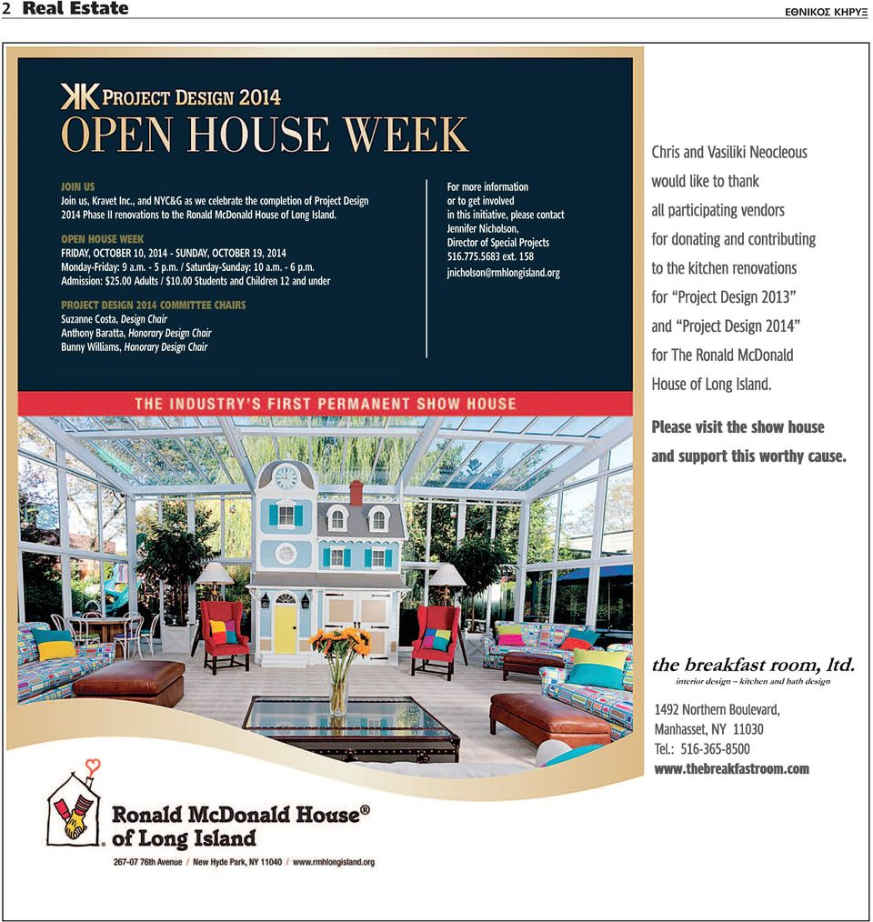 OPEN HOUSE WEEK FrIDaY, OCtOBer 10, 2014 - sunday, OCtOBer 19, 2014 Monday-Friday: 9 a.m. - 5 p.m. / saturday-sunday: 10 a.m. - 6 p.m. admission: $25.00 adults / $10.