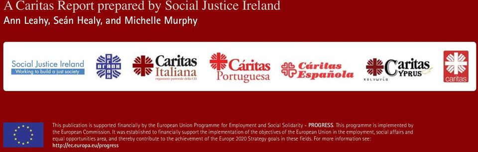 It was established to financially support the implementation of the objectives of the European Union in the employment, social affairs and equal