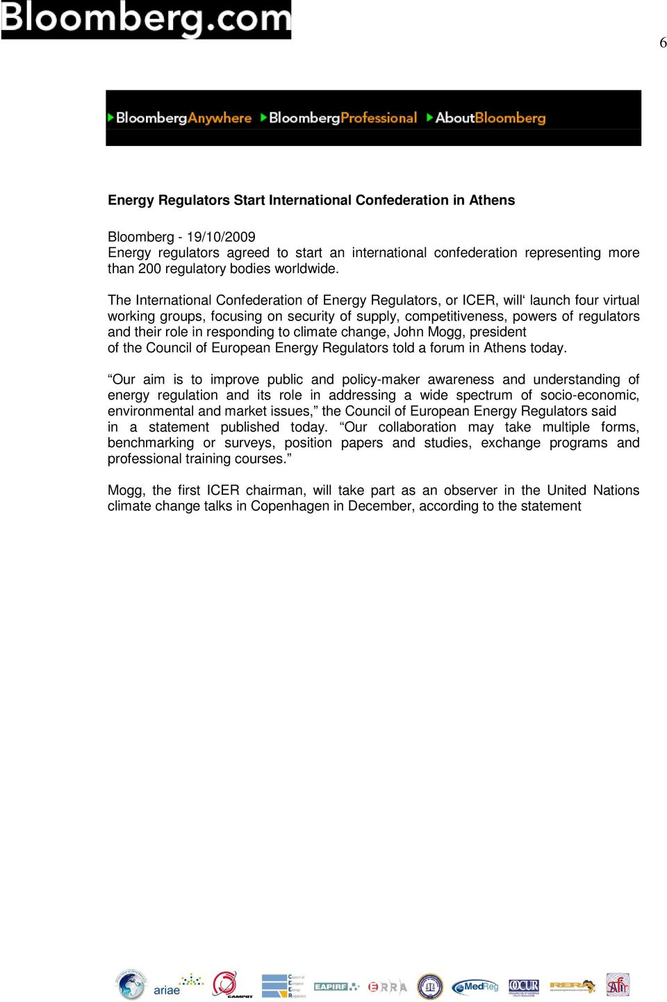 The International Confederation of Energy Regulators, or ICER, will launch four virtual working groups, focusing on security of supply, competitiveness, powers of regulators and their role in