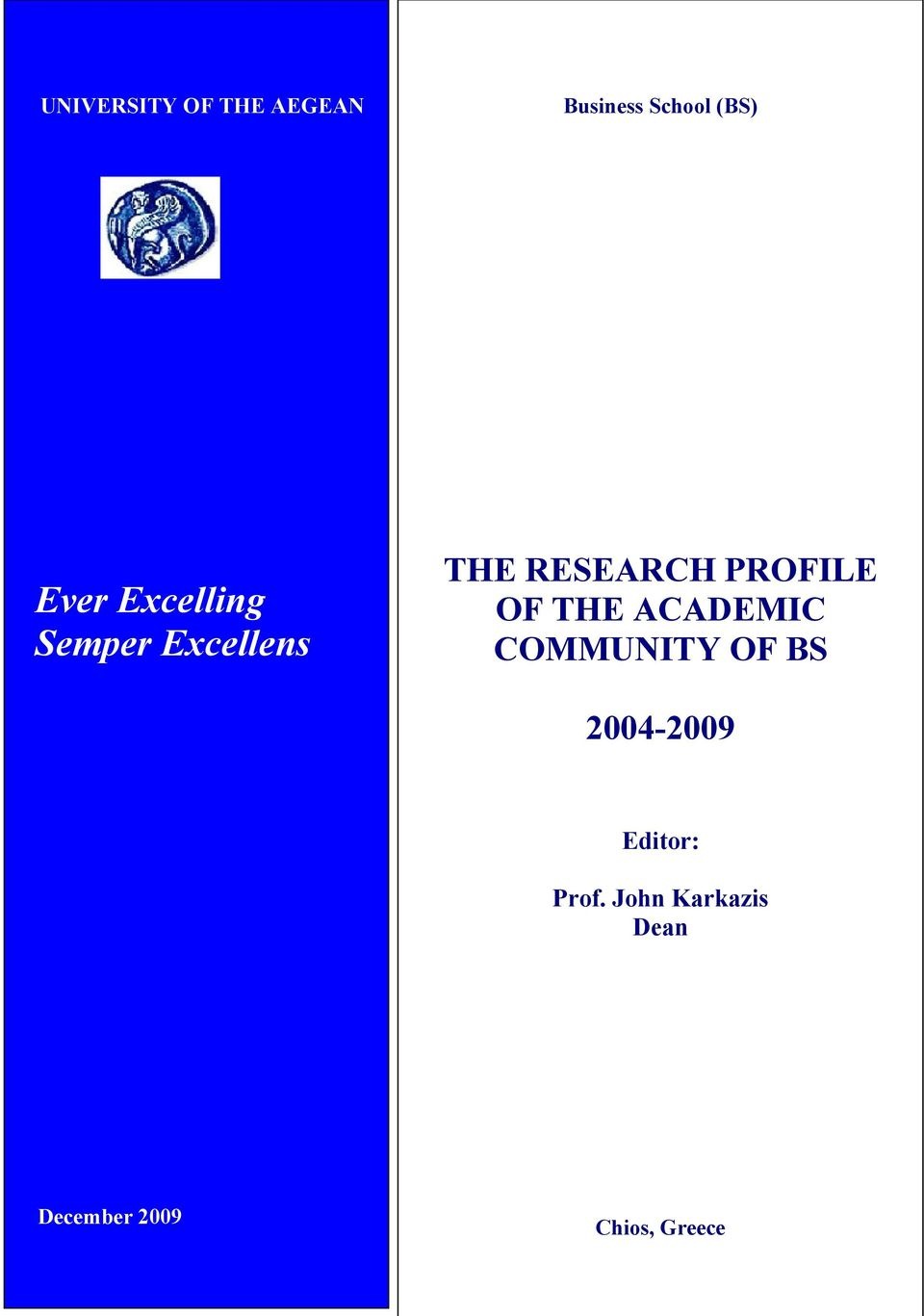 PROFILE OF THE ACADEMIC COMMUNITY OF BS 2004-2009