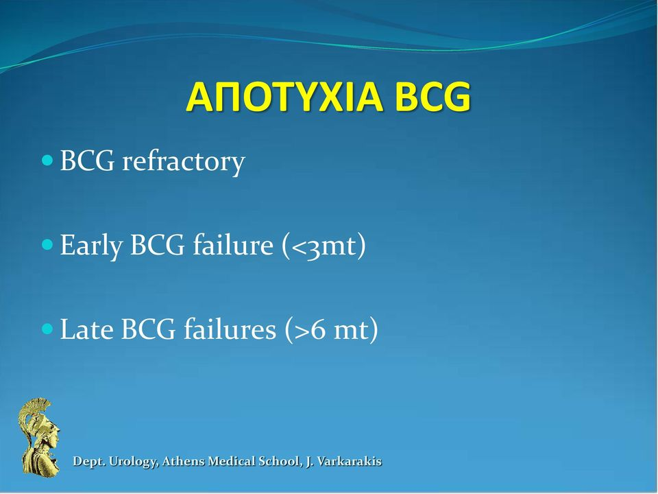 BCG failure (<3mt)