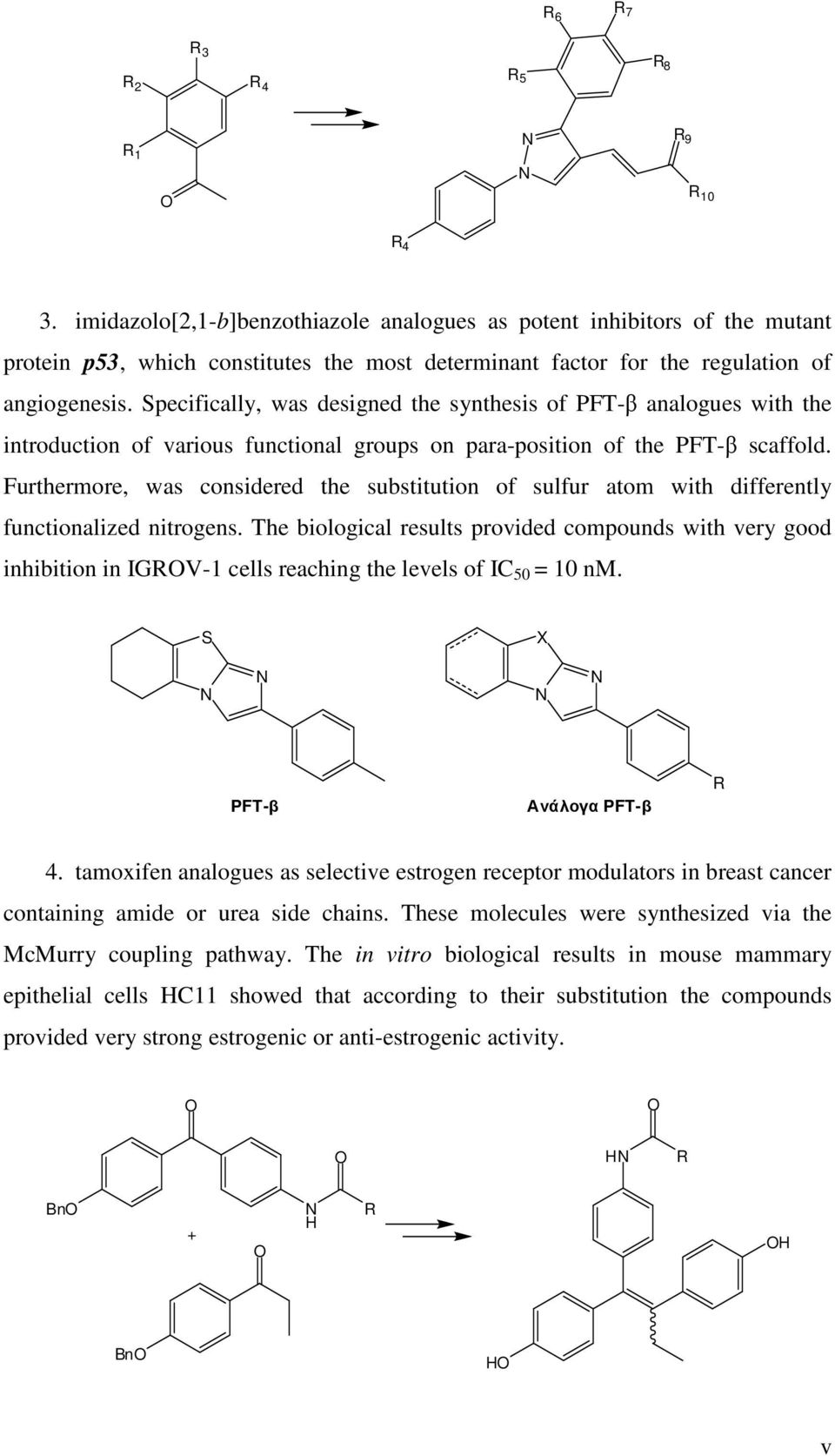 Specifically, was designed the synthesis of PFT-β analogues with the introduction of various functional groups on para-position of the PFT-β scaffold.