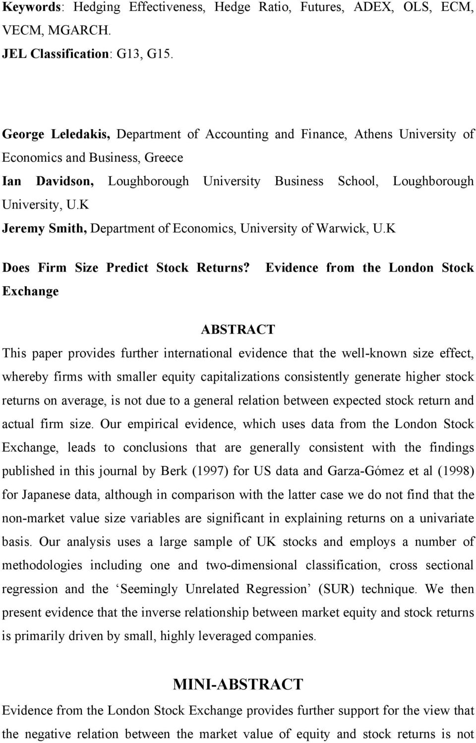 K Jeremy Smith, Department of Economics, University of Warwick, U.K Does Firm Size Predict Stock Returns?