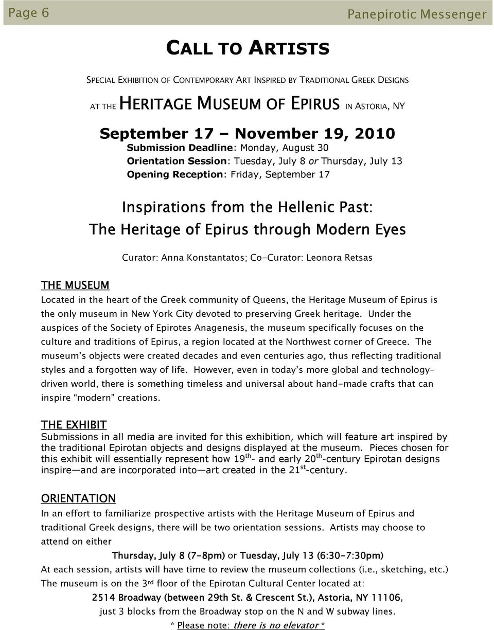 Epirus through Modern Eyes Curator: Anna Konstantatos; Co-Curator: Leonora Retsas THE MUSEUM Located in the heart of the Greek community of Queens, the Heritage Museum of Epirus is the only museum in