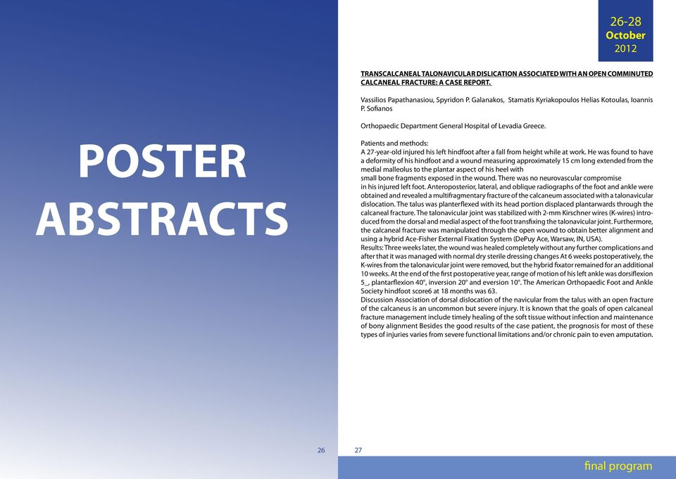 POSTER ABSTRACTS Patients and methods: A 27-year-old injured his left hindfoot after a fall from height while at work.