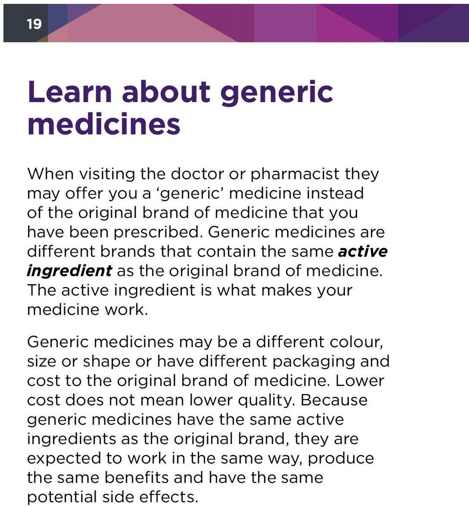 The active ingredient is what makes your medicine work.