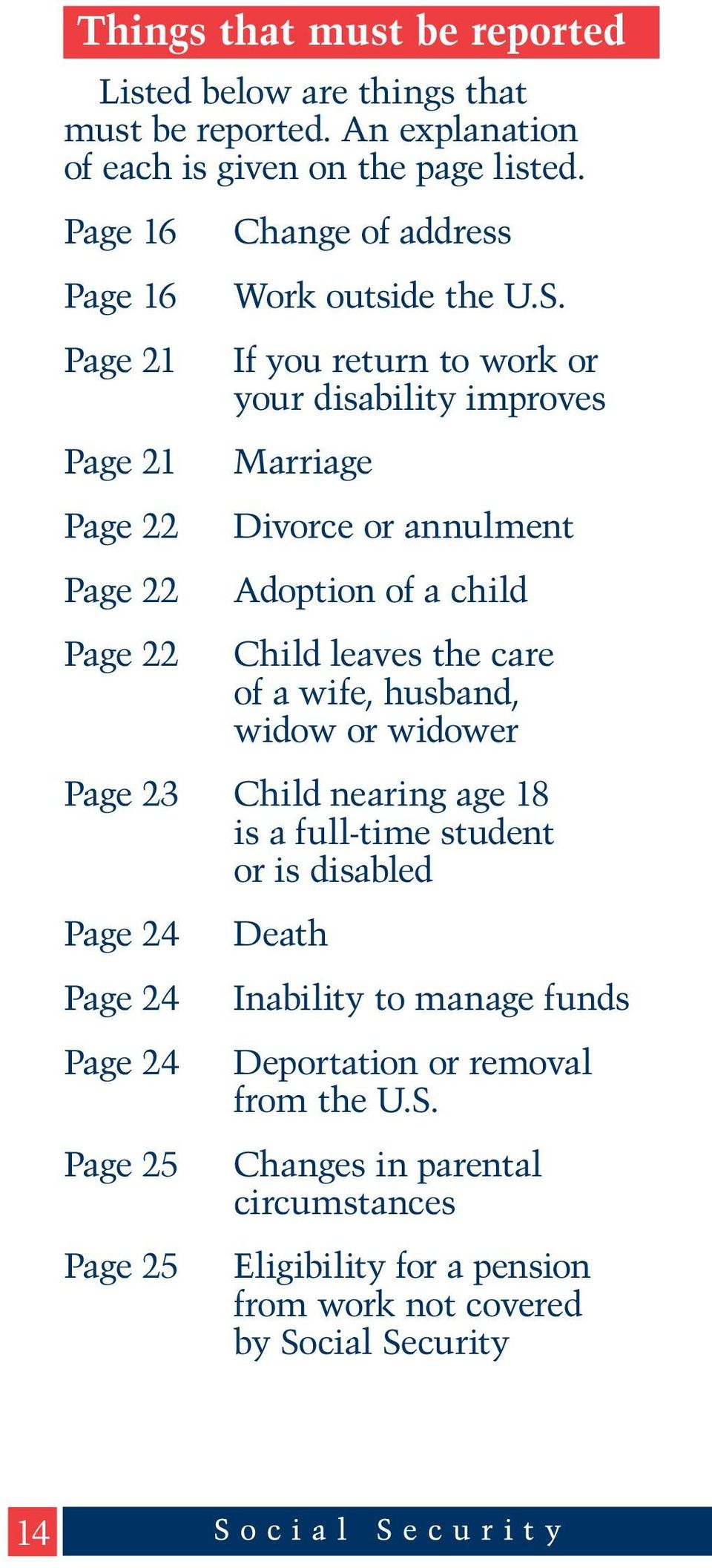 If you return to work or your disability improves Marriage Divorce or annulment Adoption of a child Child leaves the care of a wife, husband, widow or widower Page