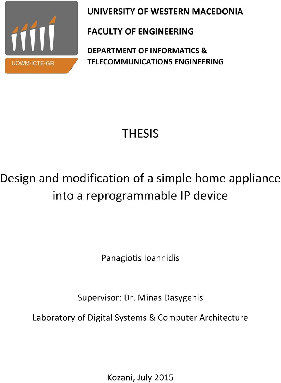appliance into a reprogrammable IP device Panagiotis Ioannidis Supervisor: Dr.
