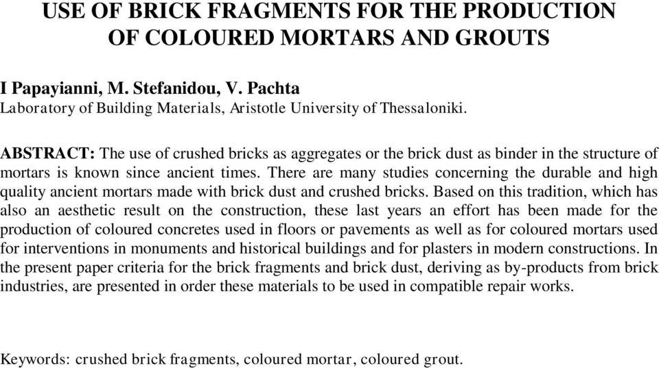 There are many studies concerning the durable and high quality ancient mortars made with brick dust and crushed bricks.