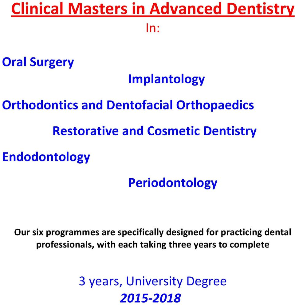 Periodontology Our six programmes are specifically designed for practicing dental