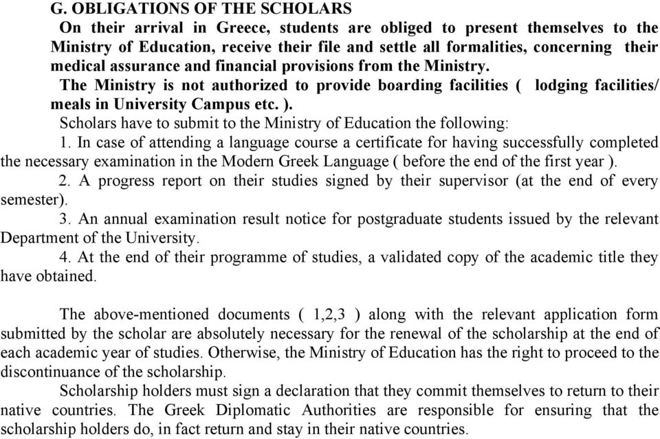Scholars have to submit to the Ministry of Education the following: 1.