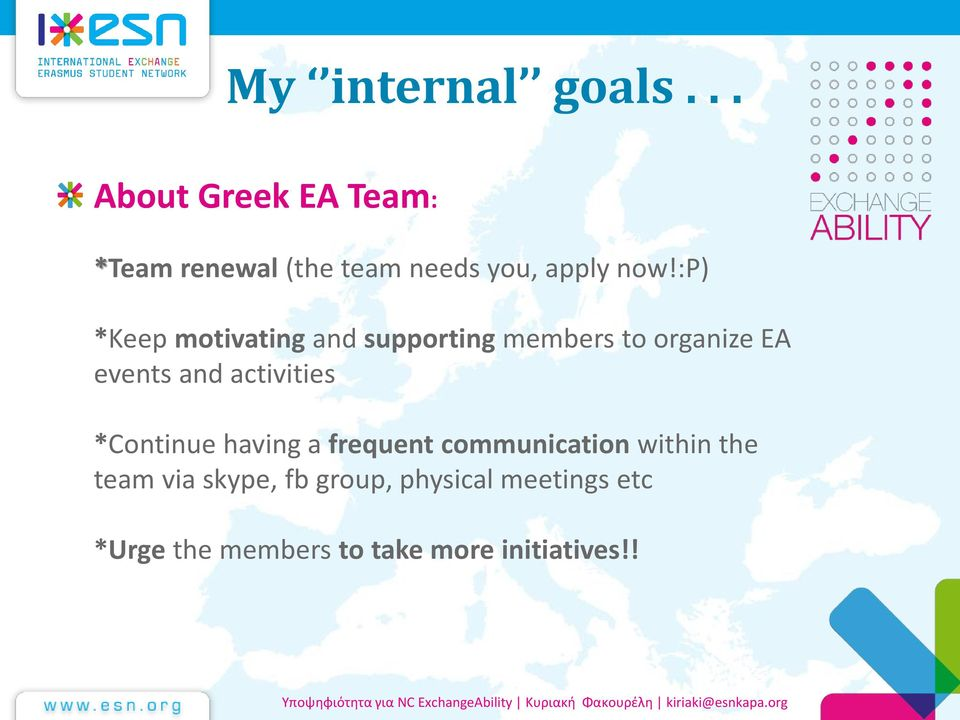 :p) *Keep motivating and supporting members to organize EA events and
