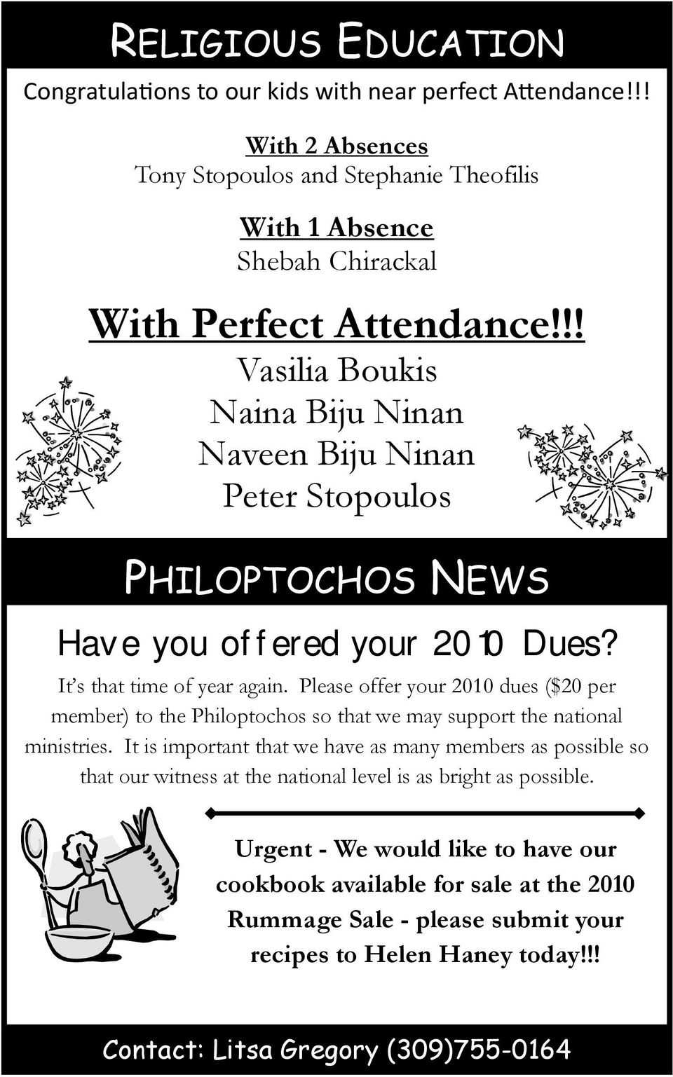 Please offer your 2010 dues ($20 per member) to the Philoptochos so that we may support the national ministries.