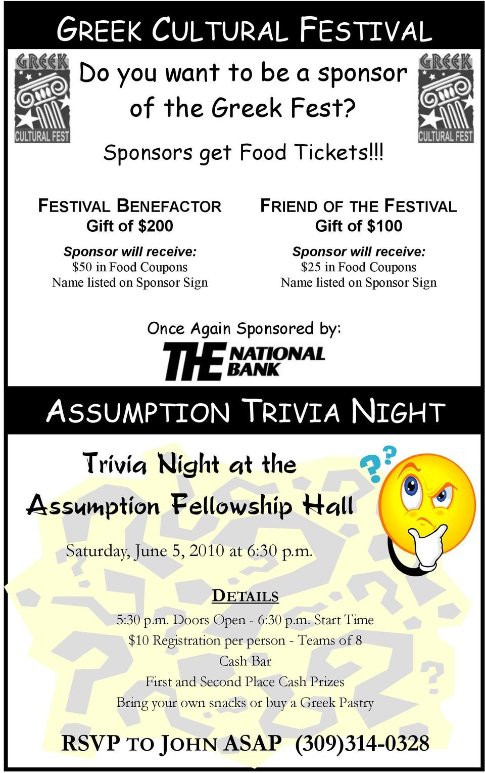 $25 in Food Coupons Name listed on Sponsor Sign Once Again Sponsored by: ASSUMPTION TRIVIA NIGHT Trivia Night at the Assumption Fellowship Hall Saturday, June 5,