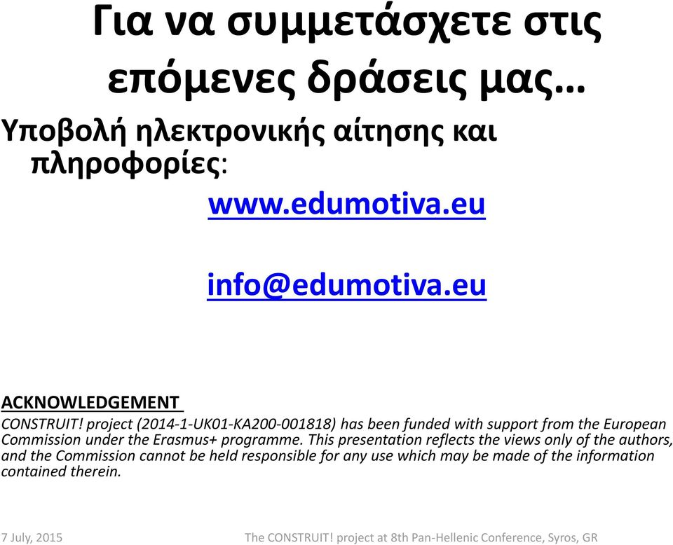 project (2014-1-UK01-KA200-001818) has been funded with support from the European Commission under the Erasmus+