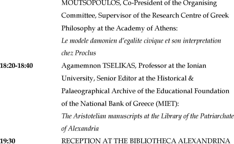 Ionian University, Senior Editor at the Historical & Palaeographical Archive of the Educational Foundation of the National Bank of