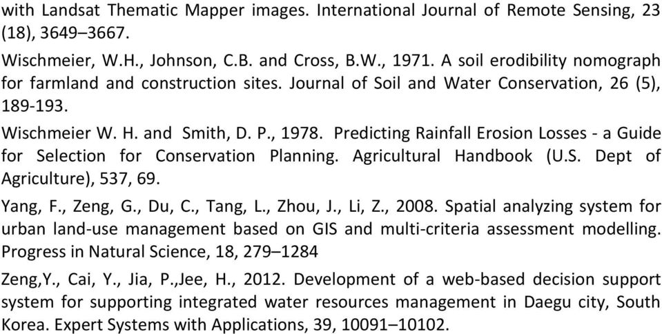 Predicting Rainfall Erosion Losses - a Guide for Selection for Conservation Planning. Agricultural Handbook (U.S. Dept of Agriculture), 537, 69. Yang, F., Zeng, G., Du, C., Tang, L., Zhou, J., Li, Z.