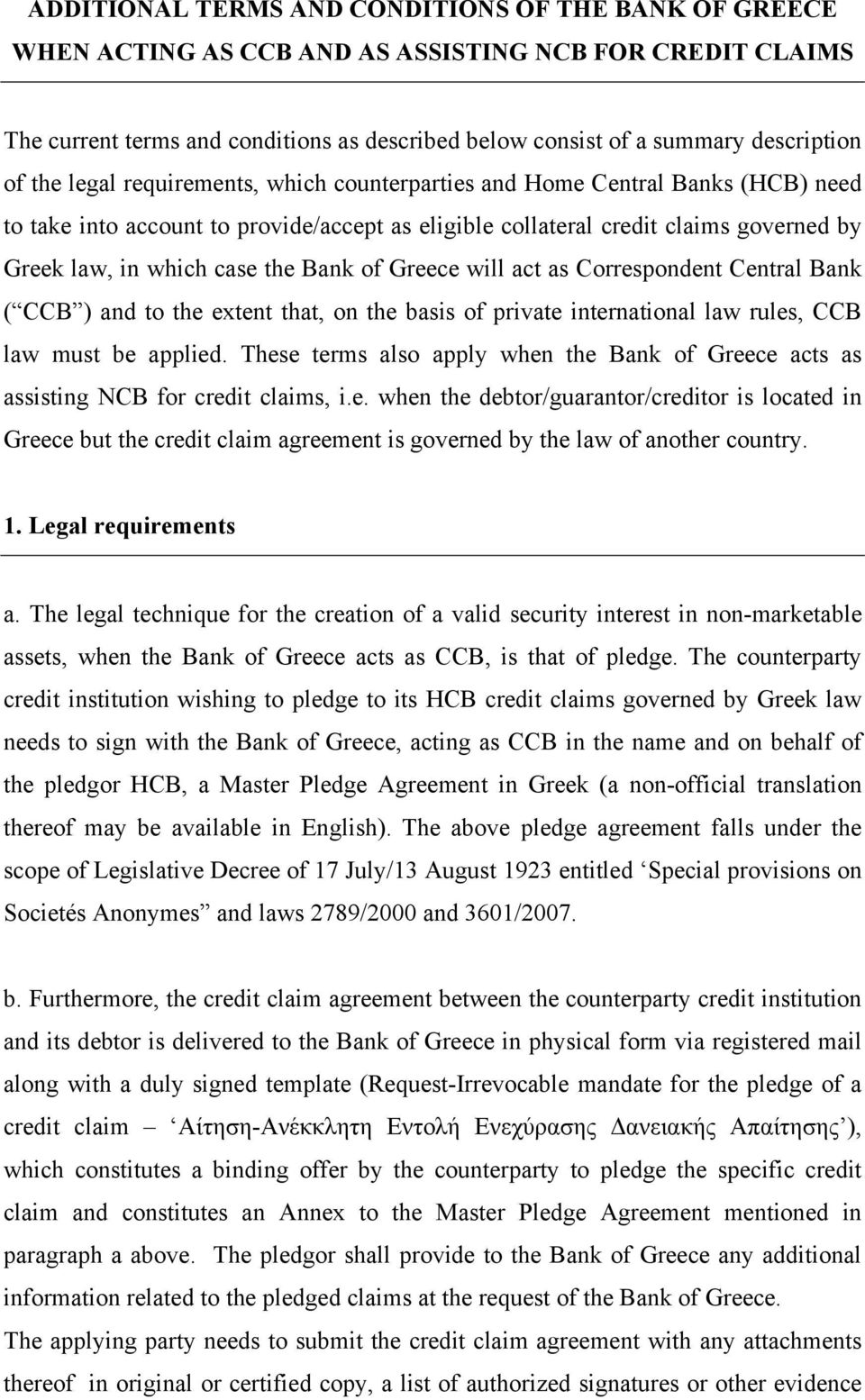 Bank of Greece will act as Correspondent Central Bank ( CCB ) and to the extent that, on the basis of private international law rules, CCB law must be applied.