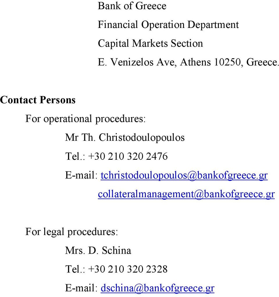 Christodoulopoulos Tel.: +30 210 320 2476 E-mail: tchristodoulopoulos@bankofgreece.