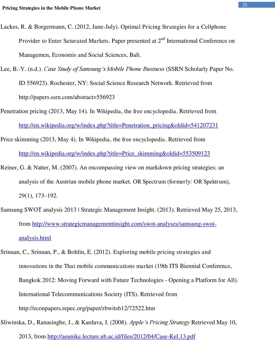 ID 556923). Rochester, NY: Social Science Research Network. Retrieved from http://papers.ssrn.com/abstract=556923 Penetration pricing (2013, May 14). In Wikipedia, the free encyclopedia.