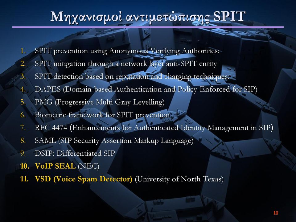 DAPES (Domain-based Authentication and Policy-Enforced for SIP) 5. PMG (Progressive Multi Gray-Levelling) 6.