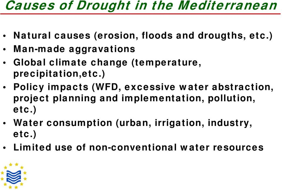 ) Policy impacts (WFD, excessive water abstraction, project planning and implementation,