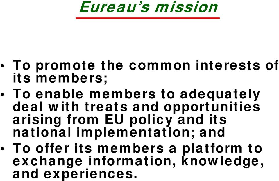 arising from EU policy and its national implementation; and To offer