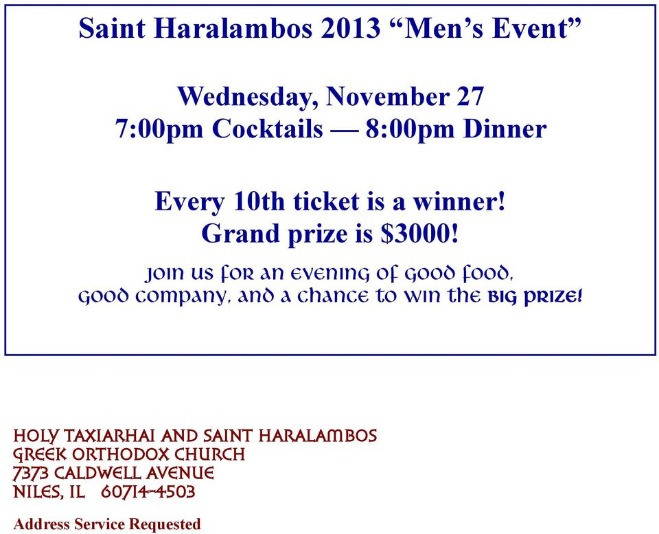 Join us for an evening of good food, good company, and a chance to win the BIG PRIZE!