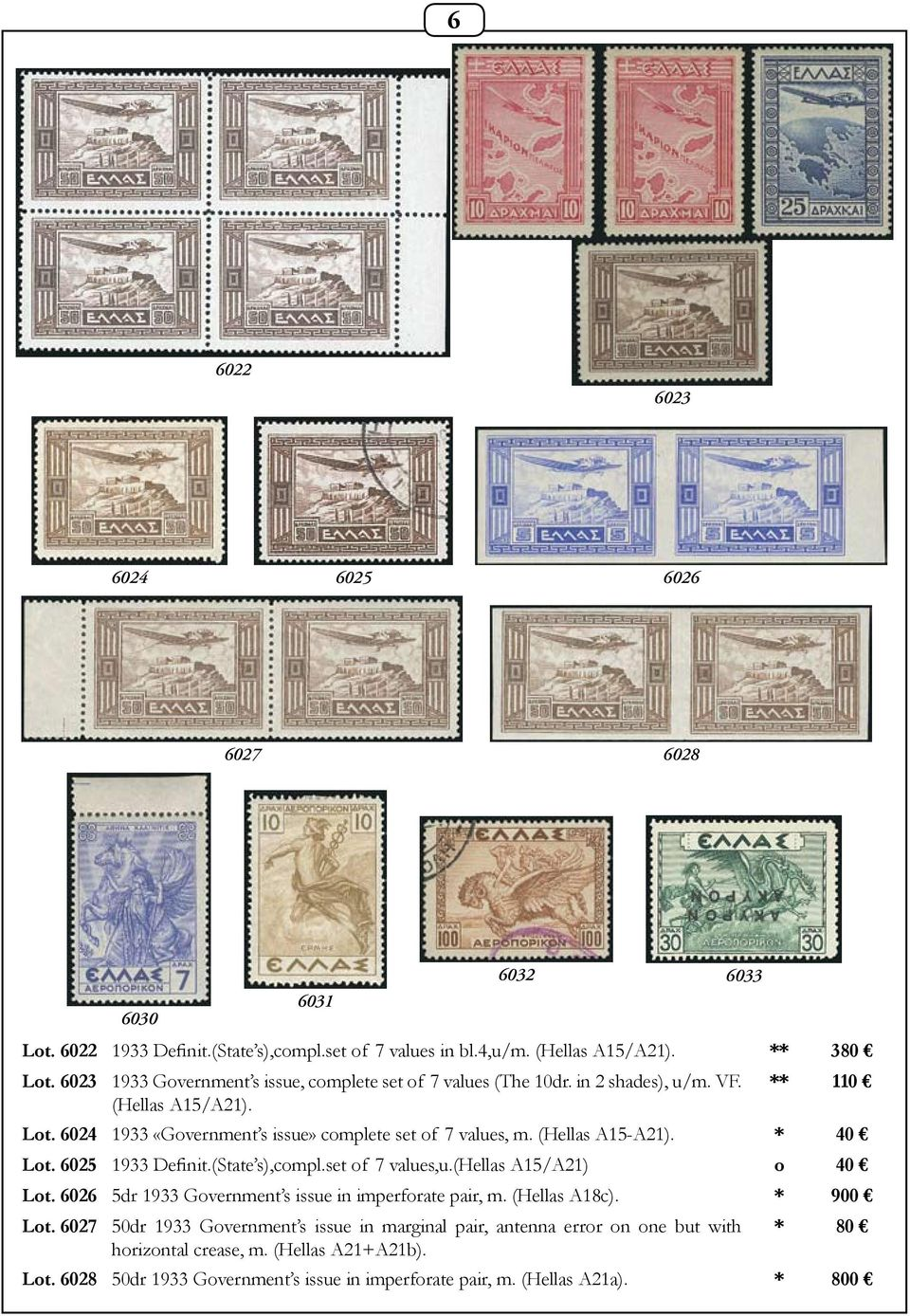 (Hellas A15-A21). * 40 Lot. 6025 1933 Definit.(State s),compl.set of 7 values,u.(hellas A15/A21) o 40 Lot. 6026 5dr 1933 Government s issue in imperforate pair, m. (Hellas A18c).