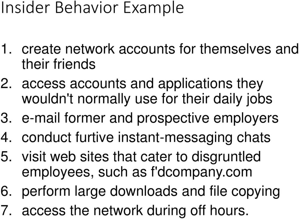 e-mail former and prospective employers 4. conduct furtive instant-messaging chats 5.
